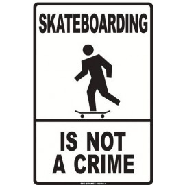 Plaque Alu Skateboarding Is Not A Crime