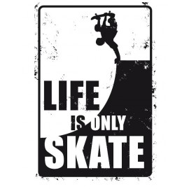 Plaque de Métal Life is Only Skate